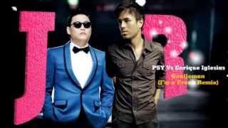 PSY vs Enrique Iglesias - I'm a Gentleman (Josh R Mashup Remix)
