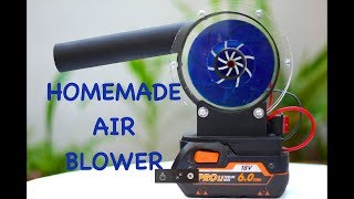 How to make a Cordless Air Blower at home