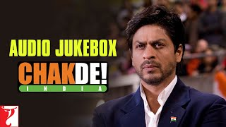 Chak De India Audio Jukebox | Full Songs | Shah Rukh Khan