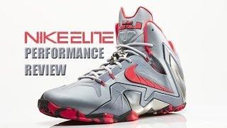 Nike LeBron 11 Elite Performance Review