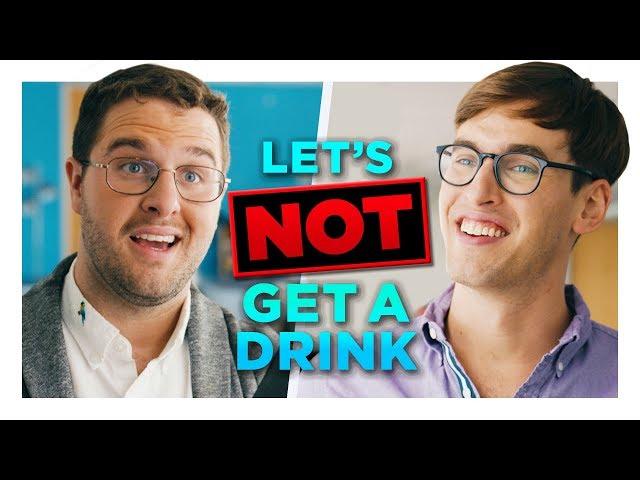 Let's Not Get a Drink Sometime