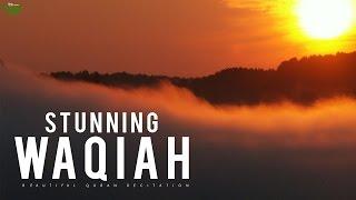 Surah Al Waqiah: STUNNING RECITATION