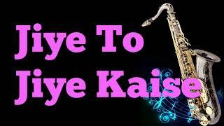 Jiye To Jiye Kaise   Saajan   Best Saxophone Instrumental   HD Quality