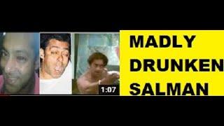 Drunken Salman khan singing song