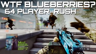 WTF BLUEBERRIES? 64 Player Rush Madness - Battlefield 4 60fps Gameplay