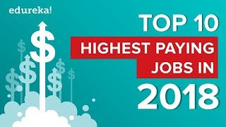 Top 10 Highest Paying Jobs In 2018 | Trending Technologies You Must Learn | Edureka