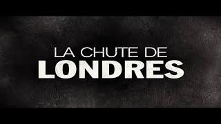 LA CHUTE DE LONDRES Bande-annonce VF HD