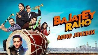 Bajatey Raho - Jukebox (Full Songs)