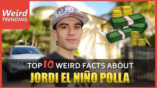 Top 10 fact about Jordi El Niño Polla