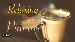 #JazzPiano#Cafe Music - Relaxing Jazz Piano Music - Background Music - Music for work,Study
