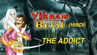 The Addict - Vikram Betal historical Stories for Children Ep - 2 in Hindi