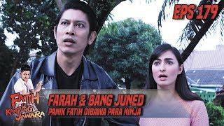 Farah & Bang Juned Panik Fatih Dibawa Para Ninja Lagi - Fatih Di Kampung Jawara Eps 179