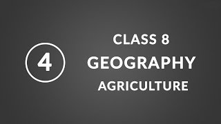 Chapter 4 - Agriculture   Geography ncert class 8