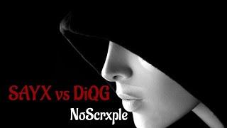   SAYX   vs   DIQG   HAGRA Part.4   llNoScrxple--