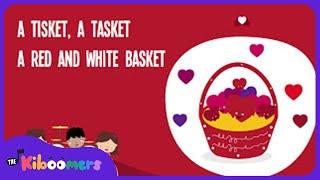A Tisket A Tasket | Valentine Songs for Kids | Valentine's Day Songs for Kids | Lyric Video