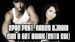 2pac feat Nancy Ajram Can U Get Away Enta Eih