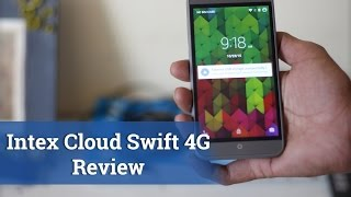 Intex Cloud Swift 4G Review - Packs a Punchy Camera
