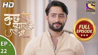 Kuch Rang Pyar Ke Aise Bhi - कुछ रंग प्यार के ऐसे भी - Ep 22 - Full Episode - 26th October, 2017