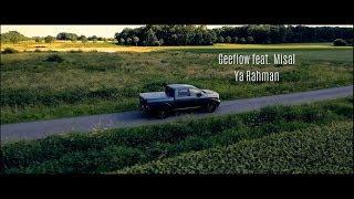 Geeflow - Ya Rahman feat. Misal (offical video) 2017