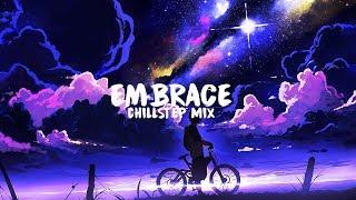 'Embrace' A Beautiful Chillstep Mix