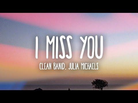 Clean Bandit - I Miss You (Lyrics) ft. Julia Michaels