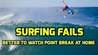 Surfing Fails - Better to Watch Point Break at Home