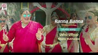 Ranna Banna | Audio Song | Usha Uthup | Kharaj
