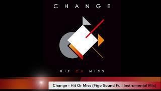 Change - Hit Or Miss (Figo Sound Full Instrumental Mix)