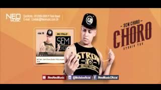 Mc Italo - Sem Choro - Exclusiva + Download - 2016 -