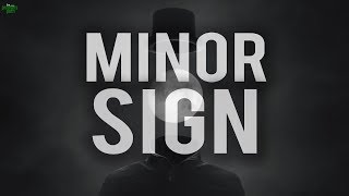 THE MINOR SIGN (THE END IS CLOSE)