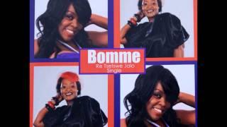 BOMME - RE TSETSWE JALO Single