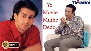 """Salman Khan का फ़ोन आया और बोला """"आप कितनी Hit दोगे? एक मूवी मुझे देदो Please - Govinda"""