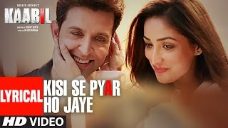 Kisi Se Pyar Ho Jaye Song (Lyrical Video) | Kaabil | Hrithik Roshan, Yami Gautam | Jubin Nautiyal