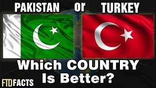 PAKISTAN or TURKEY - Which Country is Better?