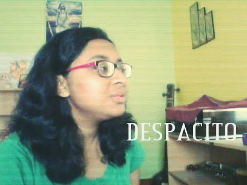 AMAZING [FEMALE] COVER OF DESPACITO BY AN INDIAN GIRL| MUST WATCH IT ! #VERY CHALLENGING