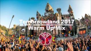Tomorrowland 2017 Warm Up Mix