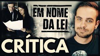 EM NOME DA LEI │ CRÍTICA