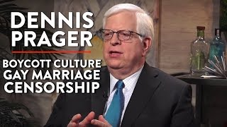 Dennis Prager on Boycott Culture, Gay Marriage, and Censorship (Pt. 3)