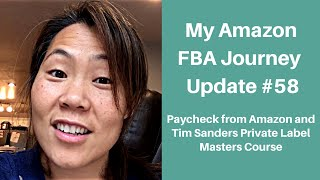 Update #58 - My Amazon FBA Journey - Amazon Payout and I Bought Tim Sanders Course
