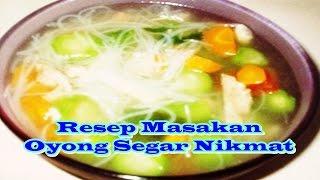Resep Masakan Oyong Segar Nikmat