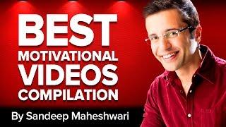 Best Motivational Speeches Compilation - By Sandeep Maheshwari I Powerful Video I Hindi