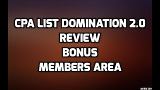 CPA List Domination 2.0 Review Bonuses & Members Area Preview