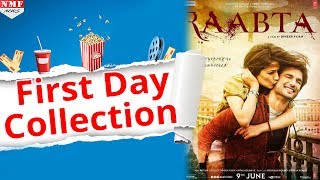 'Raabta' Day 1 Box- Office Collection | Sushant , Kriti
