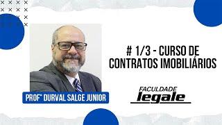 # 1/3 - CURSO DE CONTRATOS IMOBILIÁRIOS - PROF. DURVAL SALGE JR.