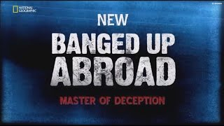 Banged up Abroad NEW 【HD】- Master of Deception (Dutch Subs)