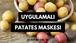 CILT TONU ACAN PATATES MASKESI 🍠   UYGULAMALI   FUTURE GIRL TR