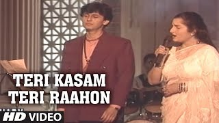 Teri Kasam Teri Raahon Mein Aakar Full Song ~ Sonu Nigam, Anuradha Paudwal | Chahat Album