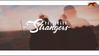 Passenger- Strangers (Traducida al español)