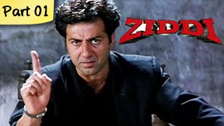Ziddi (HD) - Part 01 of 15 - Superhit Blockbuster Action Movie - Sunny Deol, Raveena Tandon