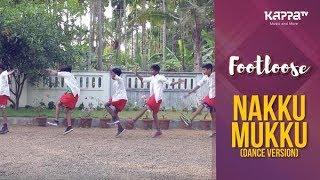 Nakku Mukku(Dance Version) - Pranavam Cherthala - Footloose - Kappa TV
